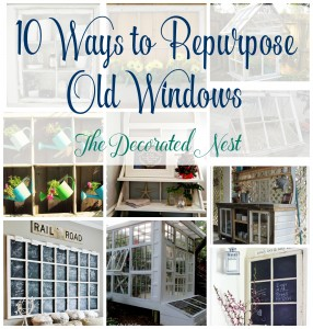 10 Ways to Repurpose Old Windows-www.thedecoratednest.com
