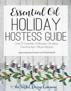 Holiday Hostess Guide – 75 Amazing Essential Oil Recipes & Gift Ideas for the Holidays