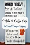 Coffeeology Phrase Sign- make-a-coffee-sign-www.nesteddesigncompany.com