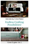 Cricut Explore and Cricut Maker – Crafting Game-Changers!