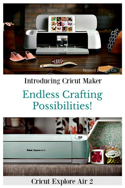 CRICUT MAKER & CRICUT EXPLORE-ENDLESS CRAFTING POSSIBILITIES-WWW.NESTEDDESIGNCOMPANY.COM