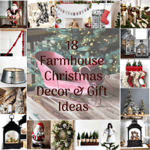 18 Farmhouse Christmas Decor & Gift Ideas